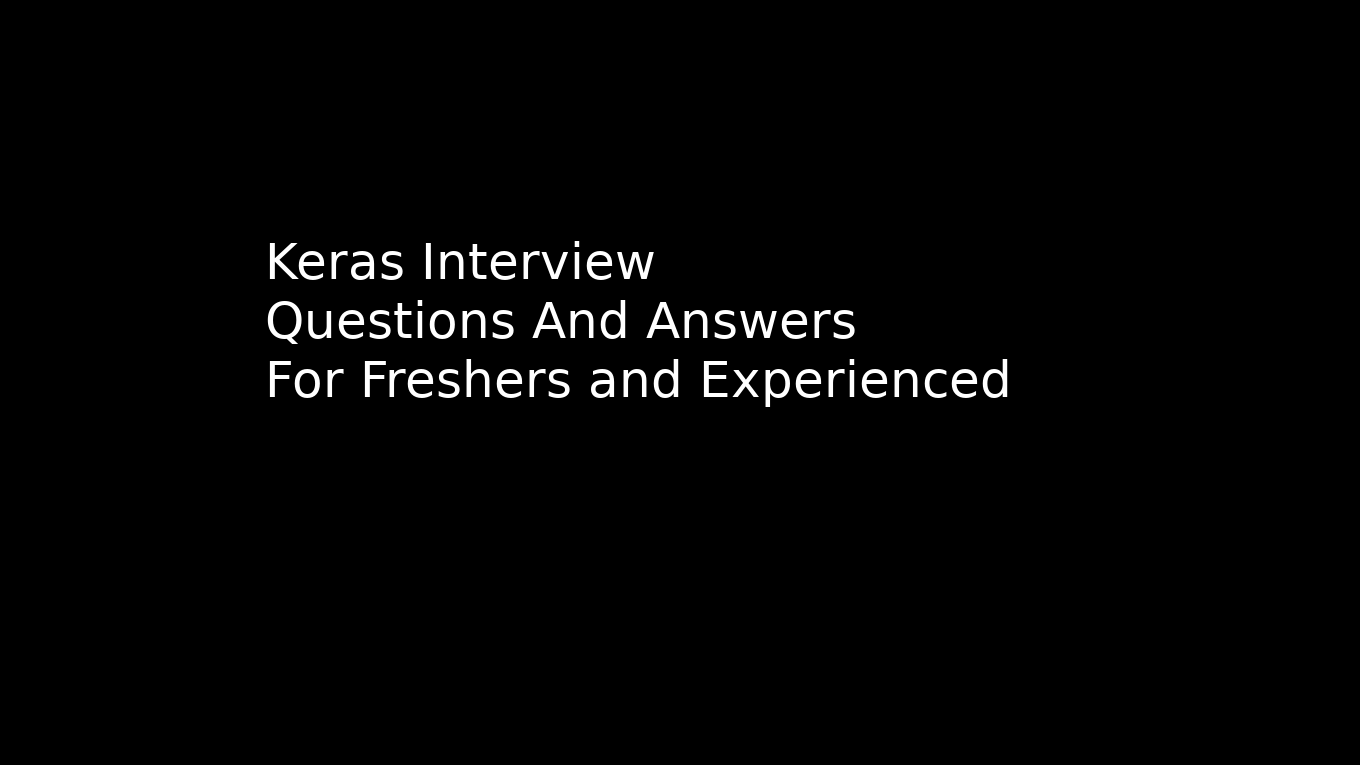 50+ keras interview questions and answers