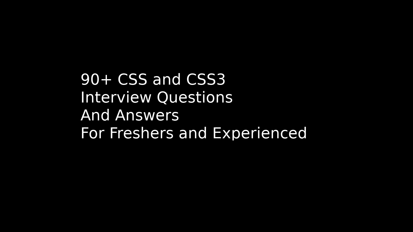 90+ CSS & CSS3 interview questions and answers