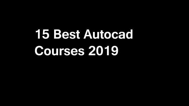 10 Best AutoCAD Courses & Certifications Online in 2019 [Updated]