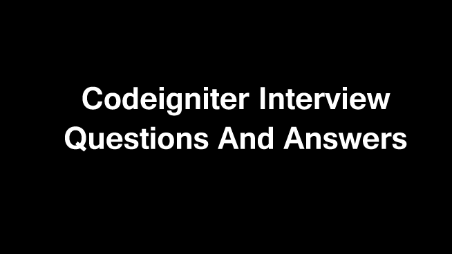 40 Codeigniter interview questions and answers