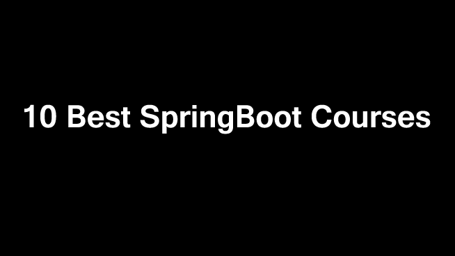 10 Best SpringBoot Courses