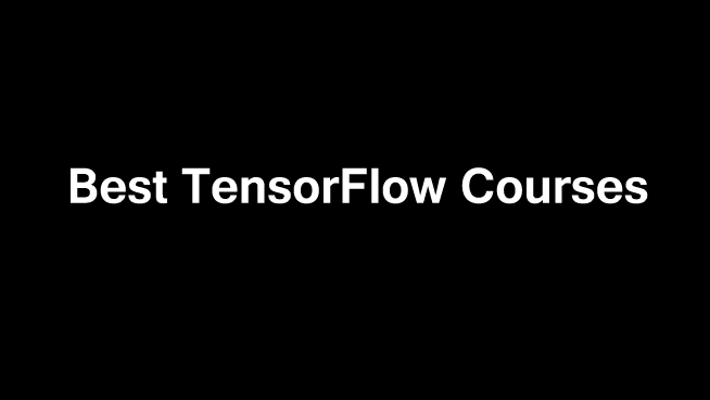 10 Best TensorFlow Courses