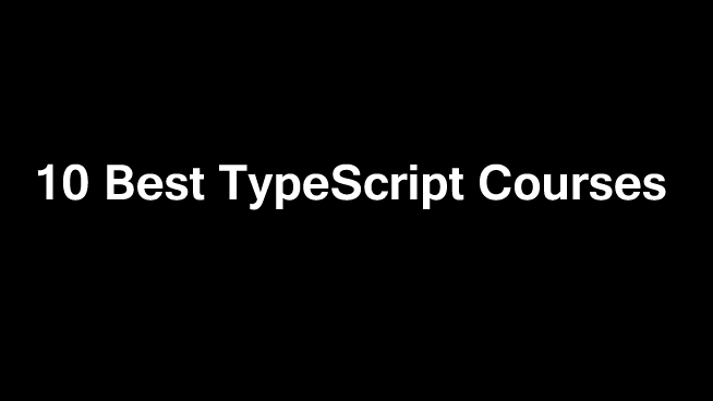 10 Best TypeScript Courses