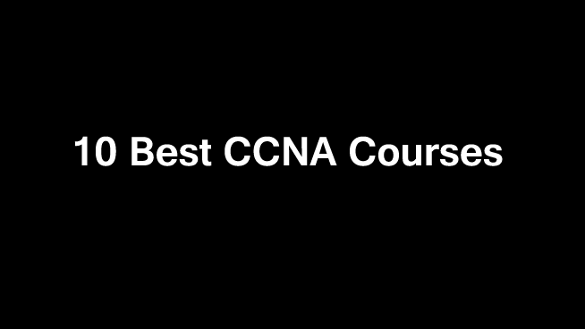 10 Best CCNA Certification Courses Online