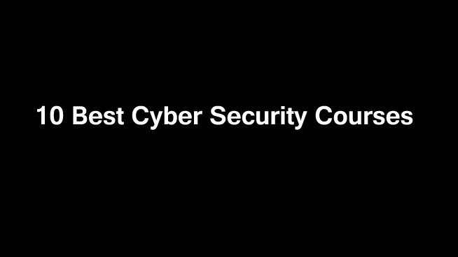 10 Best Cyber Security Courses Online