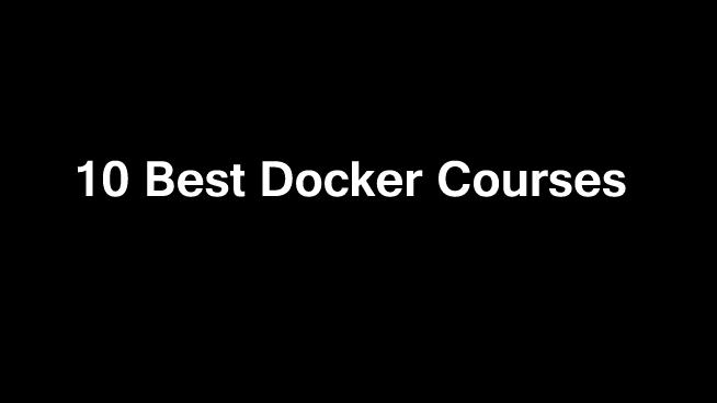 10 Best Online Docker Courses