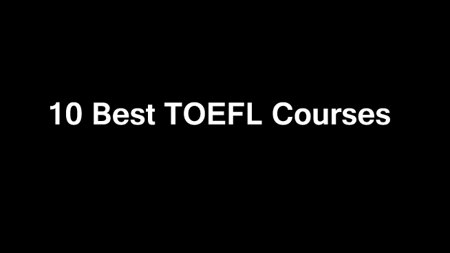 10 Best TOEFL Online Courses