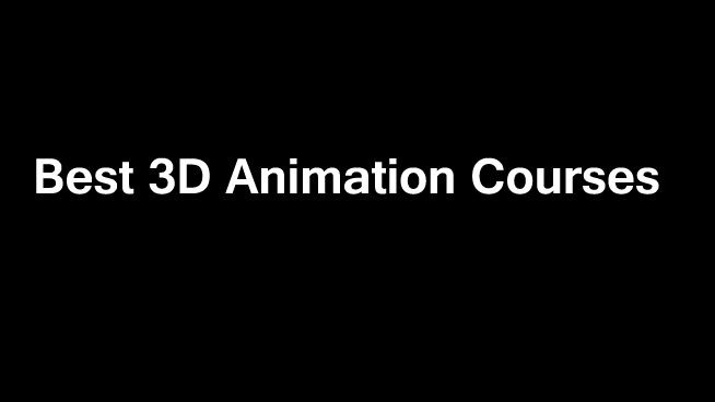 10 Best 3D Animation Courses, Certification & Training's