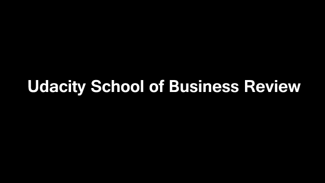 Udacity School of Business Review