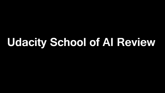 Udacity School of Artificial Intelligence Review